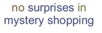 no surprises in mystery shopping